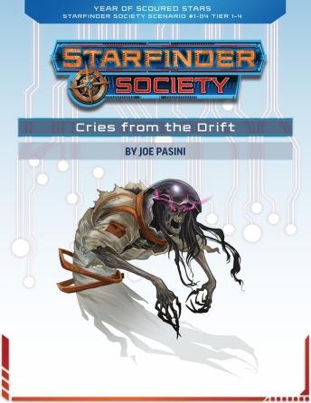 Cries from the Drift, Joe Pasini, Starfinder 1-04,