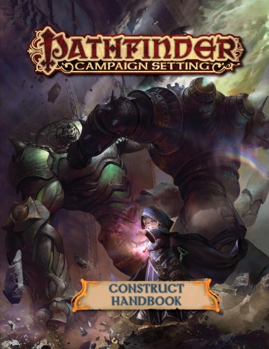 Pathfinder Campaign Setting Construct Handbook