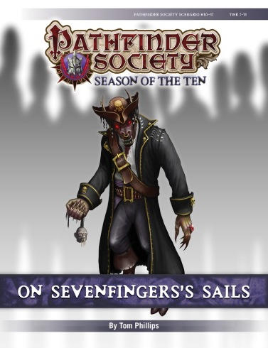 PFS #10-17 - On Sevenfingers's Sails by Tom Phillips
